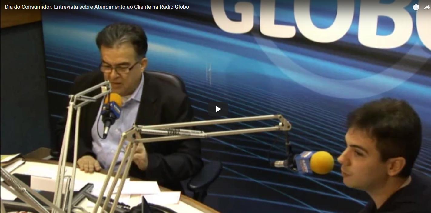 Rádio Globo: Entrevista sobre Atendimento ao Cliente concedida à Rádio Globo no Dia do Consumidor
